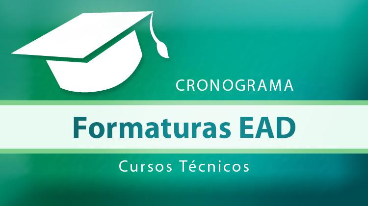 Cronograma das formaturas dos Cursos Técnicos EAD