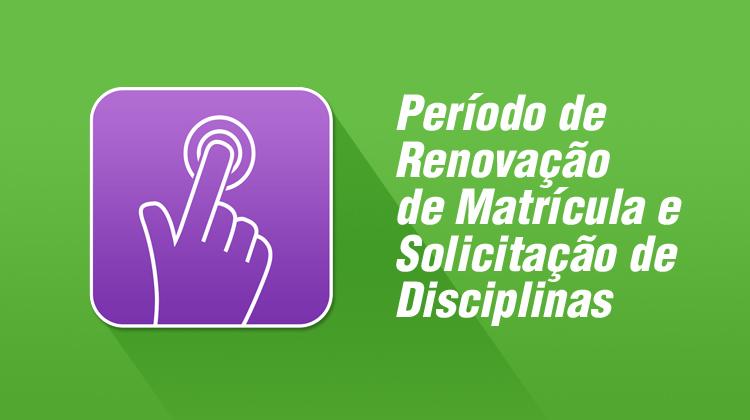 Período de Renovação de matrícula e solicitação de disciplinas