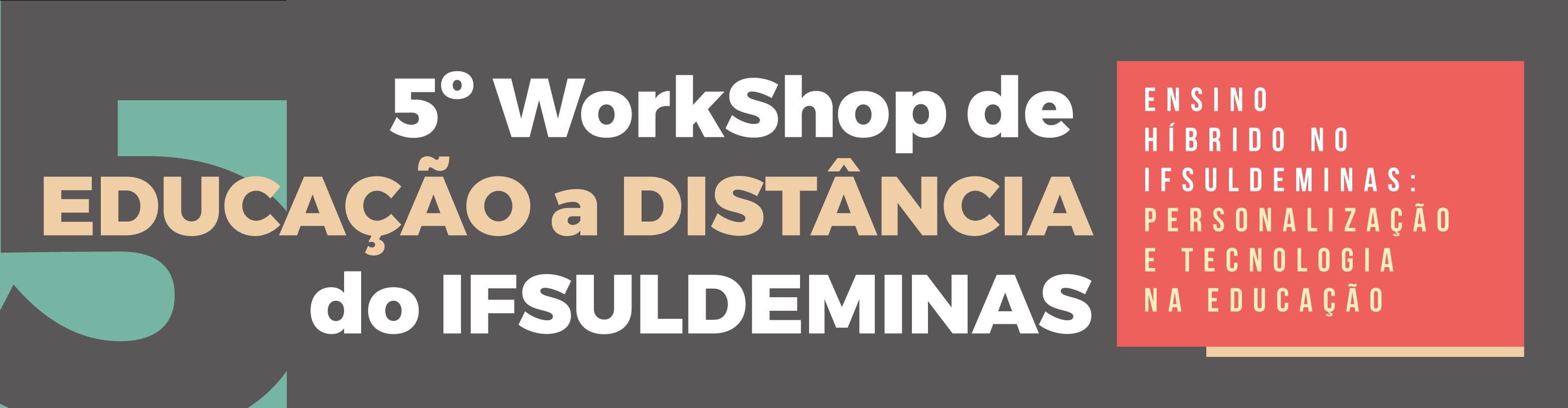 IFSULDEMINAS promove 5º WorkShop de Educação a Distância