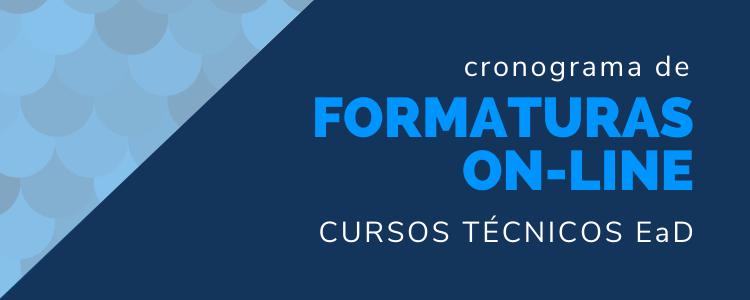 Cronograma e Informações: Formaturas dos Cursos Técnicos Subsequentes EaD