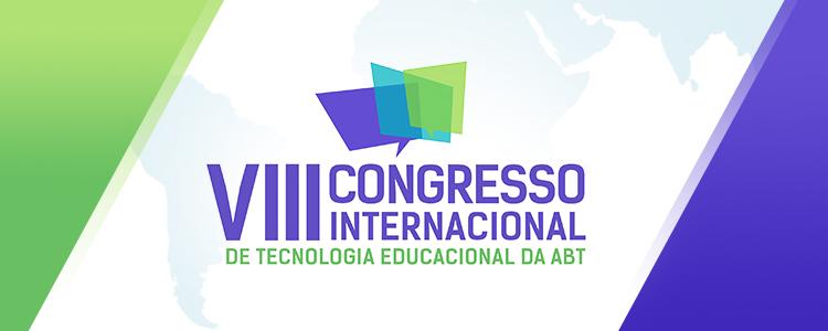 VIII Congresso Internacional de Tecnologia Educacional - Associação Brasileira de Tecnologia Educacional
