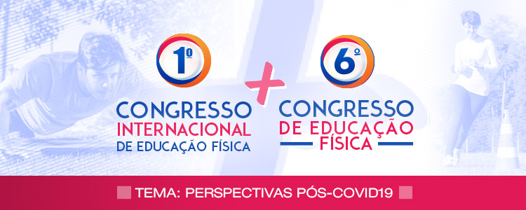 Tema do 1º Congresso Internacional de Educação Física e 6º Congresso de Educação Física será Perspectivas Pós-Covid-19